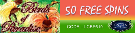Name:  50-free-spins-on-birds-of-paradise-slot-at-lincoln-casino.jpg Views: 149 Size:  31.9 KB