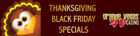 Name:  thanksgiving-black-friday-special-bonuses-at-grande-vegas-casino.jpg Views: 47 Size:  25.6 KB
