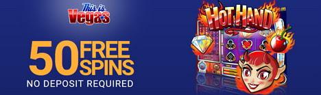 Name:  50-no-deposit-free-spins-at-this-is-vegas-casino.jpg Views: 45 Size:  30.5 KB